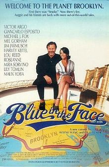 Blue in the Face is a 1995 American comedy film directed by Wayne Wang and Paul Auster. It stars Harvey Keitel, Victor Argo, Giancarlo Esposito, Roseanne Barr, Michael J. Fox, Lily Tomlin, Mira Sorvino, Lou Reed, Mel Gorham, Jim Jarmusch, and Malik Yoba.