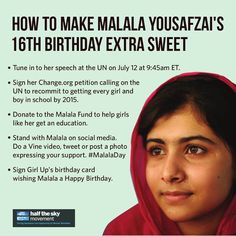 Happy Birthday, Malala!   Follow the jump for links on how you can celebrate Malala's 16th Birthday and get involved.