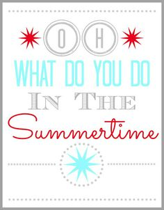 Oh, What Do You Do In The Summertime?  {Printable} from Blissful Roots