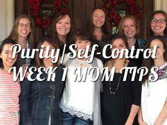 Purity / Self-Control  Mom Tips!