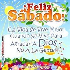¡Feliz Sábado! ¡La vida se vive mejor cuando se vive para agradar a Dios y no a la gente!