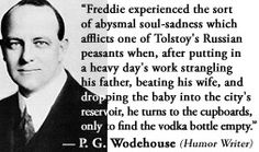 For more information about P. G. Wodehouse: http://www.Dailyliteraryquote.com/dlq-literature-magazine/  Courtesy of http://www.DailyLiteraryQuote.com.  More quotes and social literary discussions at CulturalBook.com
