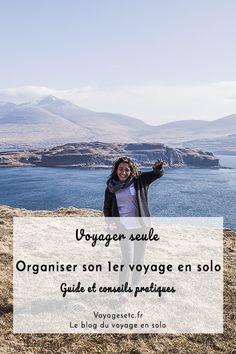 Organiser son premier voyage seule : guide & conseils pratiques pour réussir sa première escapade en solo