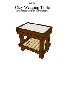 Build a Country Pottery Clay Wedging Table: 7 Steps- could I convert the baby changing table into one of these?