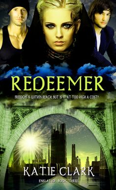 Redeemer (Enslaved Series, #3) A Christian dystopian book for teens!