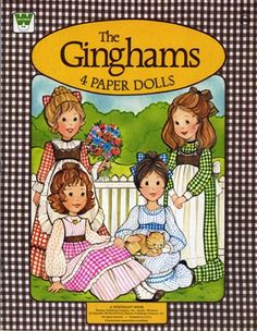 The Ginghams...one of my favorite childhood memories! Had several sets, as did my sisters....Love the Ginghams!!!