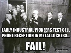 Early industrial pioneers test cell phone reception in metal lockers...FAIL!