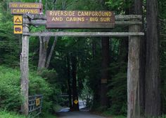 Riverside Campground, Big Sur, CA.  We stayed here 2 nights but would have loved to stay longer but it was full, great staff, beautiful redwoods, fun tubing on the river.