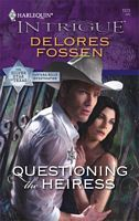 Questioning The Heiress by Delores Fossen - FictionDB