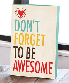 Look what I found on #zulily! 'Don't Forget to Be Awesome' Wall Art #zulilyfinds