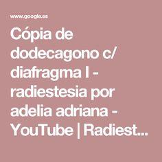 Cópia de dodecagono c/ diafragma I - radiestesia por adelia adriana - YouTube | Radiestesia | Pinterest | Youtube