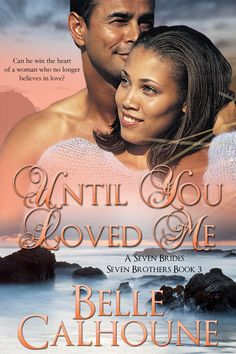 Until You Loved Me.  Belle Calhoune.  Book 3 in Seven Brides, Seven Brothers series.  http://www.amazon.com/Until-Loved-Seven-Brides-Brothers-ebook/dp/B00N15TPFC/ref=la_B00DWJFY6G_1_6?s=books&ie=UTF8&qid=1410028390&sr=1-6