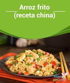 Arroz frito (receta china) Seguramente ya has disfrutado de los deliciosos platillos chinos en un restaurante y ahora quieres consumirlos en casa. ¡No lo dudes ni un instante!