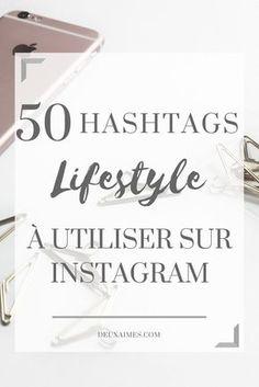 Ma sélection de 50 hashtags Instagram Lifestyle pour augmenter la visibilité de vos posts au quotidien ! Donc si vous aussi vous êtes accro aux réseaux sociaux, voici une liste de mots-clés qui ne sont pas encore bannis ou surexposés !