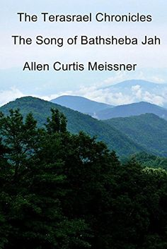 The Terasrael Chronicles: The Song of Bathsheba Jah by Allen Curtis Meissner http://www.amazon.com/dp/B018PWUVL2/ref=cm_sw_r_pi_dp_Qy5wwb0WY5DFR