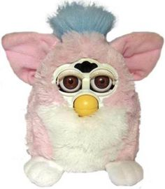 Furby!  @Cassidy Miller my mom used to take the batteries out of my furby at night to make me think it broke :(