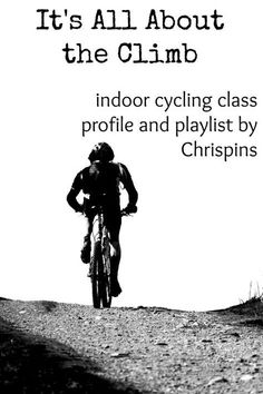 Chrispins is sharing one of her creative indoor cycling class profiles and playlists with Lean Lena's readers - It's All About the Climb, people!