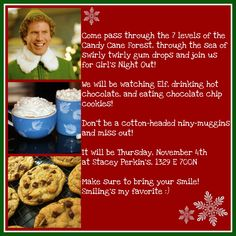 "Great Idea!  A ""Christmas"" Girls' Night Out to watch ""Elf""."