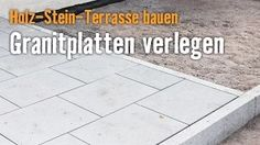 Holz-Stein-Terrasse bauen - Kapitel 4 : Granitplatten verlegen | HORNBACH Meisterschmiede - YouTube