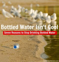 7 reasons to kick the bottled water habit -- http://yourwatermatters.com/news/bottled-water-isnt-cool/ article by WaterMatters