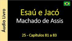 Áudio Livro - Sanderlei: Machado de Assis - Esaú e Jacó - 25 - Capítulos 81...