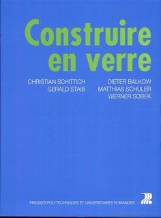 Construire en verre - Christian Schittich - Google Livres