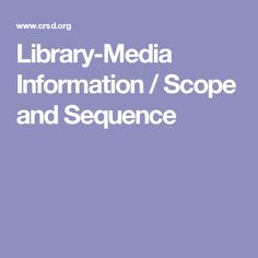 Library-Media Information / Scope and Sequence