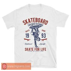 Skateboard for life Tshirt //Price: $14.50    #clothing #shirt #tshirt #tees #tee #graphictee #dtg #bigvero #OnSell #Trends #outfit #OutfitOutTheDay #OutfitDay