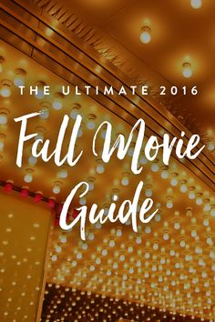 Your fall movie guide is here. From comedy to thrillers,  these are the films we're most excited about right now.
