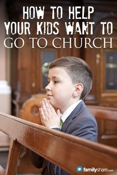 FamilyShare.com l How to help your #kids want to go to #church