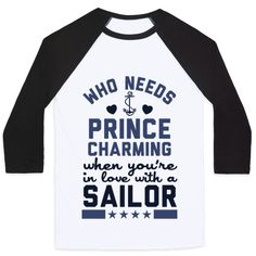 Who Needs Prince Charming? Navy) - Who needs prince charming when you're in love with a sailor? Show some love for the navy man in your life with this fun and loving shirt! Proud Navy Girlfriend, Navy Boyfriend, Navy Wife, Navy Sailor Wedding, Navy Military, Military Gifts, Us Navy Shirts, Navy Quotes, Navy Humor