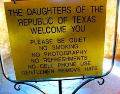 Don't Mess With The Daughters of The Republic of Texas - Zany Park Signs Republic Of Texas, The Republic, Charley Pride, Funny Signs, San Antonio, How To Remove, Gentleman, Park, Words