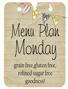 Grain fre, gluten free, refined sugar free menu plan for one week
