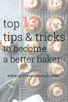 A Baker's Dozen: 13 (More) Baking Tips and Tricks to Become a Better Baker Girl Versus Dough Baking Secrets, Baking Tips, Baking Recipes, Baking Hacks, Baking Videos, Cookie Recipes, Baking Business, Cake Business, Healthy Recipes
