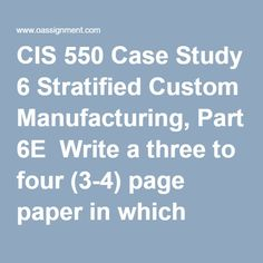 CIS 550 Case Study 6 Stratified Custom Manufacturing, Part 6E  Write a three to four (3-4) page paper in which you: Identify the specific policy, ethical rules, and legal rules James violated. Describe what Nubrio should have done when asked to perform a questionable task with a vendor that had not gone through the company's strict accreditation process for vendors. Discuss whether you believe Nubrio will come to regret having left this contract without a paper trail. Describe the… Final Exams, Paper Trail, Case Study, Homework, Management, Writing, Composition, Writing Process