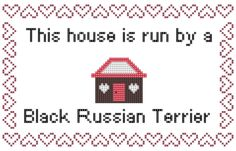 Black Russian Terrier: This House is Run by a Black Russian Terrier Cross stitch…
