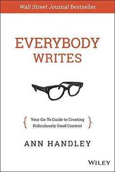 Everybody Writes: Your Go-To Guide to Creating Ridiculously Good Content de Ann Handley, http://www.amazon.fr/dp/B00LMB5P0G/ref=cm_sw_r_pi_dp_AY47ub0BQNGZH