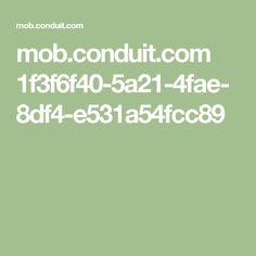 mob.conduit.com 1f3f6f40-5a21-4fae-8df4-e531a54fcc89