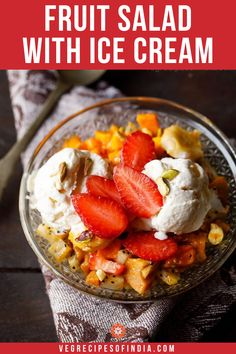 fruit salad with ice cream recipe with step by step pics. fruit salad with ice cream is a mix of various fruits and nuts served with ice cream. fruit salad with ice cream is one of the dishes that is featured in the desserts section in the menu of many no Egg Free Desserts, Eggless Desserts, Ice Cream Desserts, Indian Desserts, Ice Cream Recipes, Dessert Recipes, Indian Sweets, Ice Cream Fruit Salad Recipe, Fruit Salad Recipes