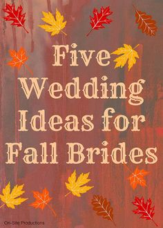 On-Site Wedding Receptions | Five Wedding Ideas for the Fall Bride
