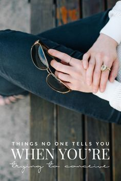 There are so many things that no one tells you about trying to conceive and how hard it can be. But you're not alone in that struggle.