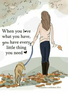 When you love what you have...