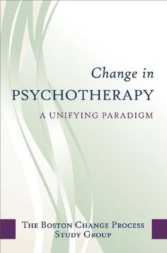 Change in Psychotherapy: A Unifying Paradigm (Norton Professional Books) by Boston Process Study Group, http://www.amazon.co.uk/dp/0393705994/ref=cm_sw_r_pi_dp_NU96qb1PP125C