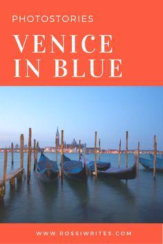 Pin Me - Venice in blue - Gondolas and the Island of San Giorgio Maggiore - www.rossiwrites.com