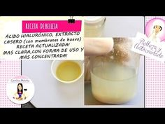 ÁCIDO HIALURÓNICO Y COLÁGENO, casero, con membranas de huevos( ACTUALIZA...