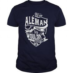 It's an ALEMAN thing, you wouldn't understand #name #beginA #holiday #gift #ideas #Popular #Everything #Videos #Shop #Animals #pets #Architecture #Art #Cars #motorcycles #Celebrities #DIY #crafts #Design #Education #Entertainment #Food #drink #Gardening #Geek #Hair #beauty #Health #fitness #History #Holidays #events #Home decor #Humor #Illustrations #posters #Kids #parenting #Men #Outdoors #Photography #Products #Quotes #Science #nature #Sports #Tattoos #Technology #Travel #Weddings #Women