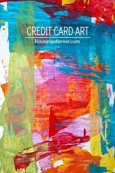 Painting with Credit Cards ~ beautiful process art