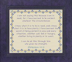 Cross Stitch Bible Verse Philippians Being Content Encouraging Bible Verses, Favorite Bible Verses, Cross Stitch Designs, Cross Stitch Patterns, Philippians 4 13, Learning To Be, Christian Faith, Joyful, Give It To Me