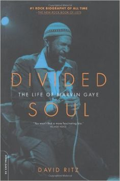 Divided Soul: The Life Of Marvin Gaye: David Ritz: 9780306811913: Amazon.com: Books