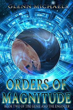 Orders of Magnitude (The Genie and the Engineer Series Book Books 2016, New Books, Good Books, Books To Read, Fantasy Series, Fantasy Books, Sci Fi Books, Books For Teens, Coming Of Age
